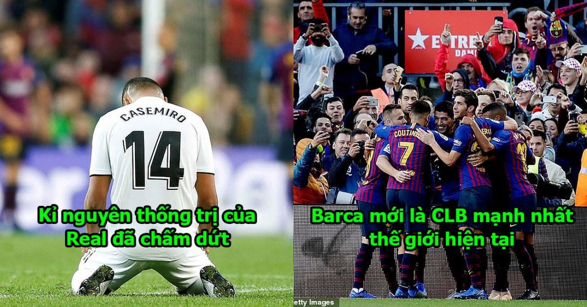 Xé vụn Real thành từng mảnh, Barca lập nên kỳ tích chưa ai sánh bằng, đã rõ đâu mới là CLB mạnh nhất TG