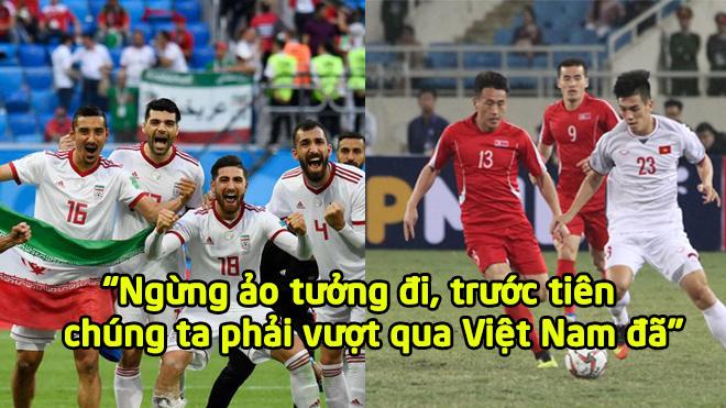 """Báo Iran: """"Ngừng ảo tưởng, mục tiêu trước mắt không phải vô địch mà đánh bại Việt Nam"""""""