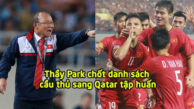 Thầy Park CHÍNH THỨC chốt danh sách 24 cầu thủ sang Qatar tập huấn: Trọng Hoàng chấn thương vẫn có tên, tiếc cho sao HAGL