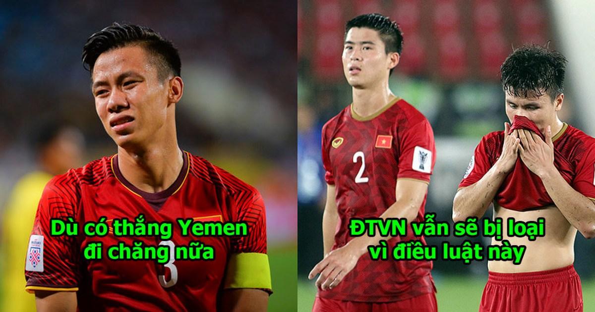 Thắng Yemen, ĐT Việt Nam vẫn có thể bị loại ngay sau vòng bảng vì 1 điều luật đặc biệt của Asian Cup 2019