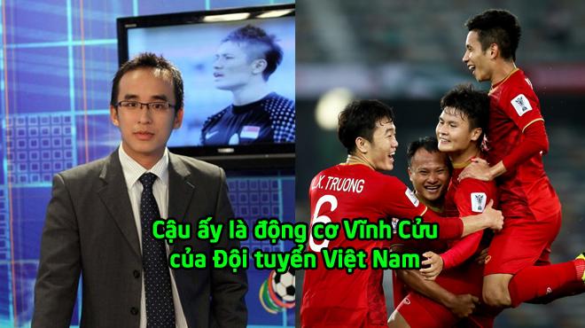 """BLV Khắc Cường: """"Cậu ấy là động cơ vĩnh cửu của ĐT Việt Nam, đó cũng là đại diện cho hình ảnh của Việt Nam hôm nay"""""""
