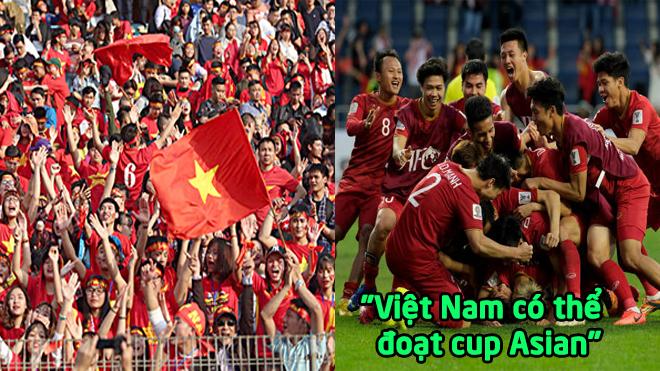 """CĐV châu Á: """"Việt Nam cứ đá thế này, vô địch Asian Cup chứ đùa"""""""