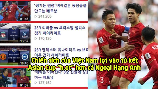 """Ở Hàn Quốc, chiến tích của Việt Nam lọt vào tứ kết Asian Cup """"h.ot"""" hơn cả Ngoại Hạng Anh"""