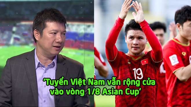 BLV Quang Huy: 'Tuyển Việt Nam vẫn rộng cửa vào vòng 1/8 Asian Cup'