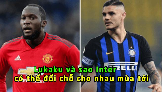 Tin HOT bóng đá sáng 4/3: MU được gạ đổi Lukaku lấy sao sáng Inter Milan