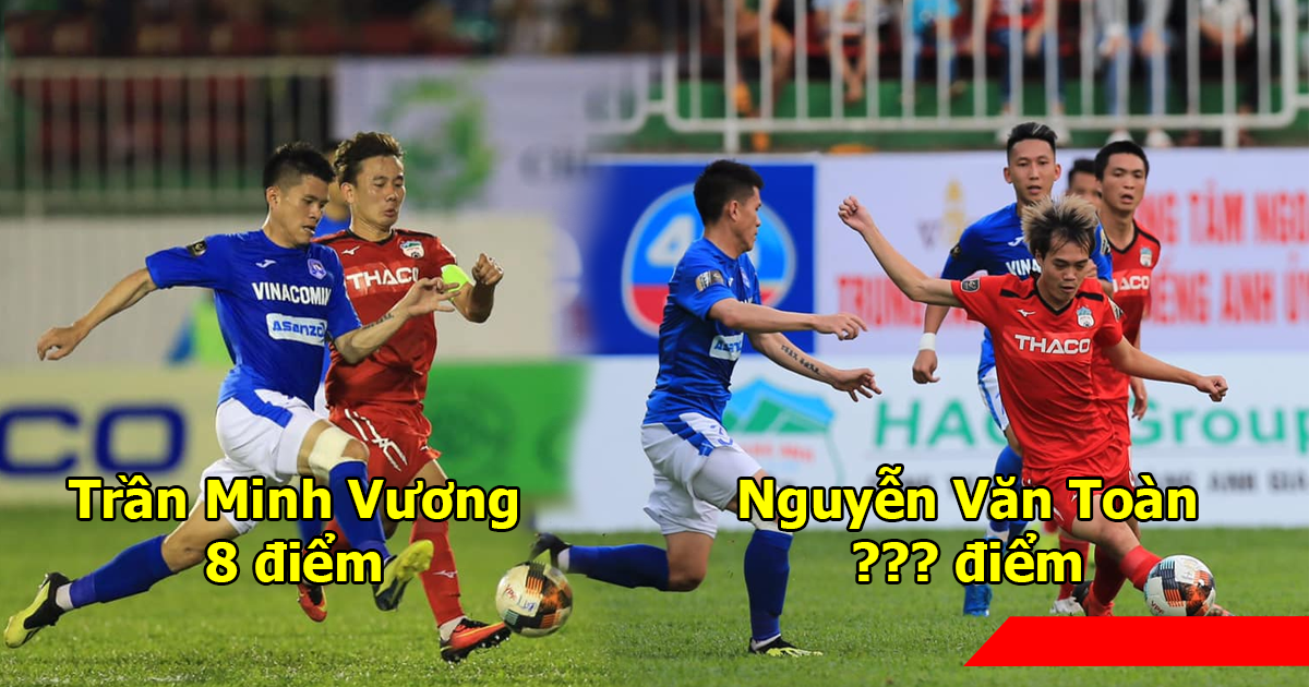 Chấm điểm HAGL 3-2 Than Quảng Ninh: Tuấn Anh xuất sắc trong vai trò nhạc trưởng, Văn Toàn được chấm điểm cực cao