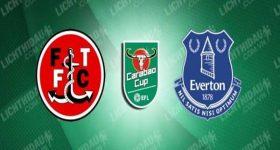 Nhận định Fleetwood vs Everton, 01h45 ngày 24/9