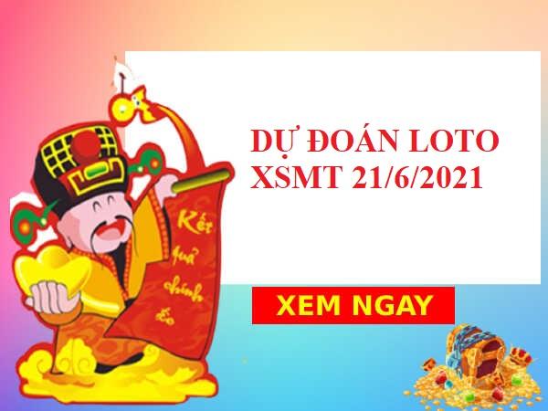 Dự đoán loto gan SXMT 21/6/2021 hôm nay