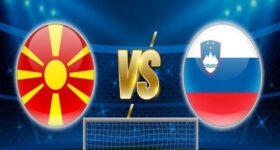Nhận định, Soi kèo Bắc Macedonia vs Slovenia, 23h00 ngày 01/6
