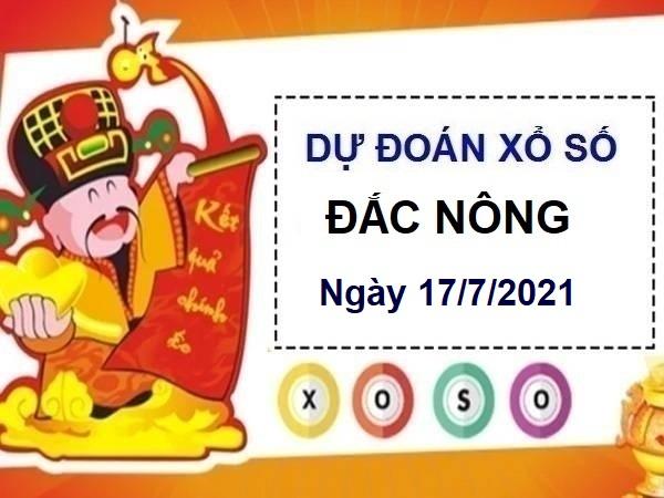 Dự đoán XSDNO ngày 17/7/2021chốt lô số đẹp đài Đắc Nông