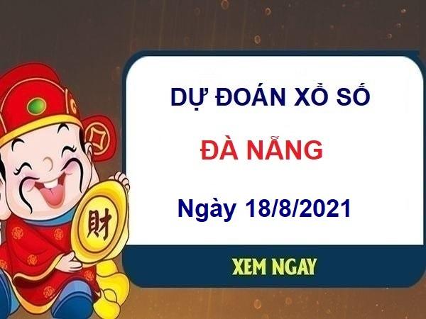 Dự đoán XSDNG ngày 18/8/2021 chốt số Đà Nẵng thứ 4