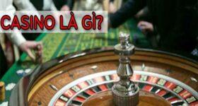 Casino là gì? Các trò chơi phổ biến trong casino hiện nay